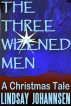 The Three Wizened Men by Lindsay Johannsen