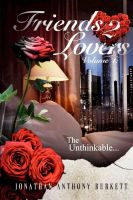 Cover for 'Friends 2 Lovers: The Unthinkable (Volume 1)'