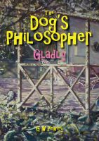 Cover for 'The Dog's Philosopher - Gladly'