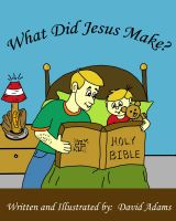 Cover for 'What Did Jesus Make?'