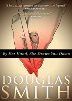 Cover for 'By Her Hand, She Draws You Down'