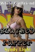 White Girlfriend Blacked by a Rapper (Interracial, Cheating, Anonymous) by Syndy Light