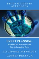 Cover for 'Study Guides in Astrology: Event Planning - Choosing the Most Favorable Time to Launch an Event'