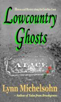 Cover for 'Lowcountry Ghosts: Stories of Alice Flagg, Confederate Blockade Runners, and Haunted Beads'