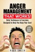 Anger Management That works!: Daily Techniques & Exercises  Designed to Help You Keep Your Cool by Rudy Smith
