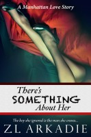 Z.L Arkadie - There's Something About Her, A Manhattan Love Story (LOVE in the USA, #2)