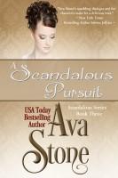 Ava Stone - A Scandalous Pursuit (Regency Romance, Book 3)