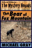 Cover for 'The Mystery Hounds: The Bear of Fox Mountain'