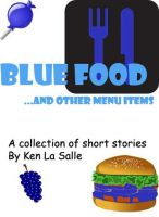 Cover for 'Blue Food and other menu items, a collection of short stories'