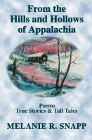 Cover for 'From the Hills and Hollows of Appalachia - Poems, True Stories & Tall Tales'
