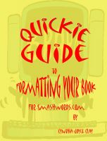 Cover for 'Quickie Guide to Formatting Your Book for Smashwords'