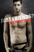 Alina Howell - Just Friends? (His First Time)