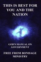 Cover for 'This Is Best For You And The Nation. God's Manual On Government.'