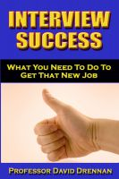 Cover for 'Interview Success - What You Need To Do to Get That New Job'