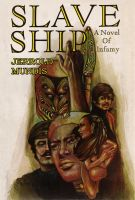 Cover for 'Slave Ship - (Book 1 in The Shame & Glory Saga)'