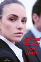 Cover for 'A New-Age Sex Toy For Vanya'