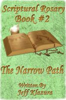 Cover for 'Scriptural Rosary #2 - The Narrow Path'