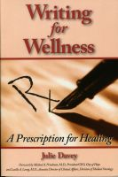 Cover for 'Writing for Wellness: A Prescription for Healing'