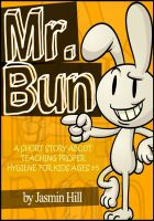 Cover for 'Mr. Bun: A Short Story About Teaching Proper Hygiene For Kids Ages 3-5'