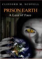 Cover for 'Prison Earth -  A Loss of Face'