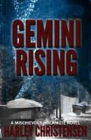 Harley Christensen - Gemini Rising (Mischievous Malamute Series, Book 1)