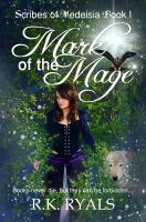 Cover for 'Mark of the Mage: Scribes of Medeisia Book I'