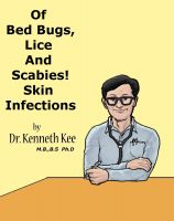 Cover for 'Of Bed Bugs, Lice And Scabies! Skin Infections.'
