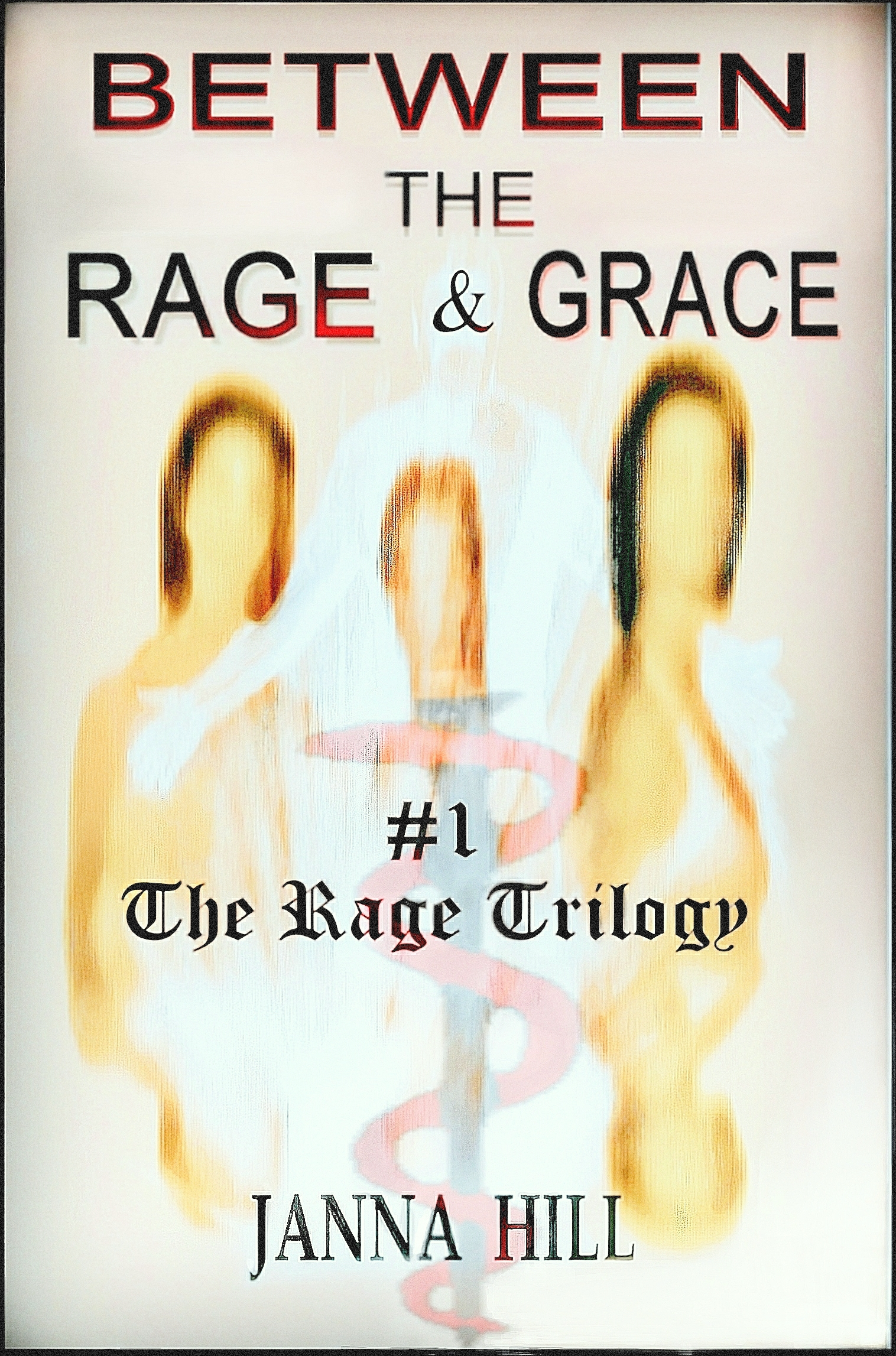 Janna Hill - Between the Rage and Grace (Book 1 in The Rage Trilogy)