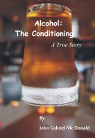 Cover for 'Alcohol: The Conditioning'