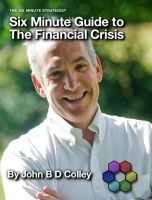 Cover for 'Six Minute Guide to the Financial Crisis'