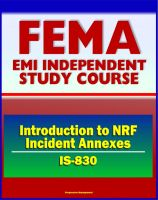 Cover for '21st Century FEMA Study Course: Introduction to NRF Incident Annexes (IS-830) - National Response Framework (NRF), Biological, Nuclear/Radiological, Mass Evacuation'