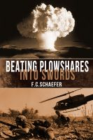Cover for 'Beating Plowshares into Swords: An Alternate History of the Vietnam War'