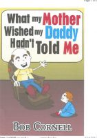 Cover for 'What my mother wished my daddy hadn't told me'