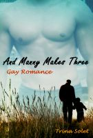Cover for 'And Manny Makes Three (Gay Romance)'