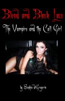 Cover for 'Blood and Black Lace: The Vampire and the Call Girl'