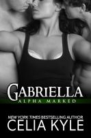 Cover for 'Gabriella - Alpha Marked, Book II'