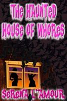 Cover for 'The Haunted House Of Whores'