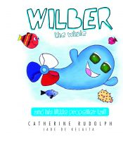 Cover for 'Wilber The Whale And His Propeller Tail'