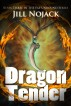 Dragon Tender: Book Three in the Fae Unbound Series by Jill Nojack