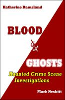 Cover for 'Blood & Ghosts: Haunted Crime Scene Investigations'
