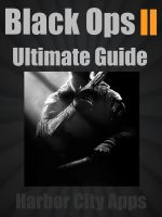 Cover for 'Call of Duty: Black Ops 2 Ultimate Guide (Plus Multiplayer Tips From the Pros)'
