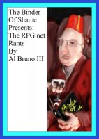 Cover for 'The Binder Of Shame Presents: The RPG.net Rants'