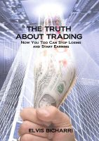 Cover for 'The Truth About Trading: Now You Too Can Stop Losing and Start Earning. How to Make Money From the Stock Market'