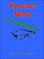 Cover for 'Playing With Kryptonite'