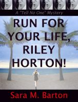 Cover for 'Run for Your Life, Riley Horton!: A'