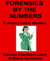 Cover for 'Forensics by the Numbers: A Jewel Connor Mystery'