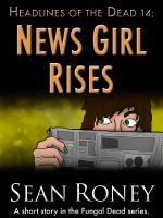 Cover for 'Headlines of the Dead 14: News Girl Rises'
