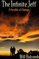 Cover for 'The Infinite Jeff: A Parable of Change - Part 1'