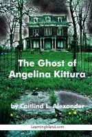 Cover for 'The Ghost of Angelina Kittura'