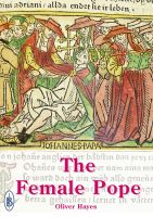 Cover for 'The Female Pope  - The True Story of Pope Joan'